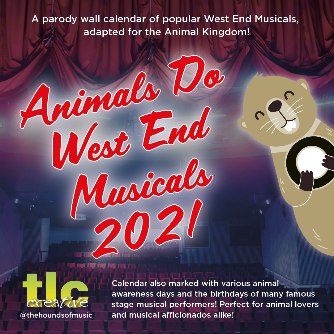 Animals do West End Musicals 2021 Calendar by tlc Creative