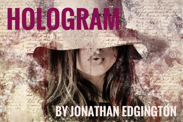 Hologram by Jonathan Edgington