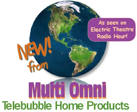 Multi Omni Telebubble Home Products by George Douglas Lee