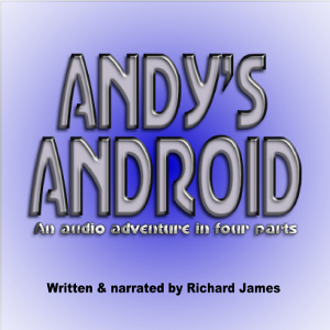 Andy's Android by Richard James